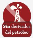 Sin derivados del petróleo.